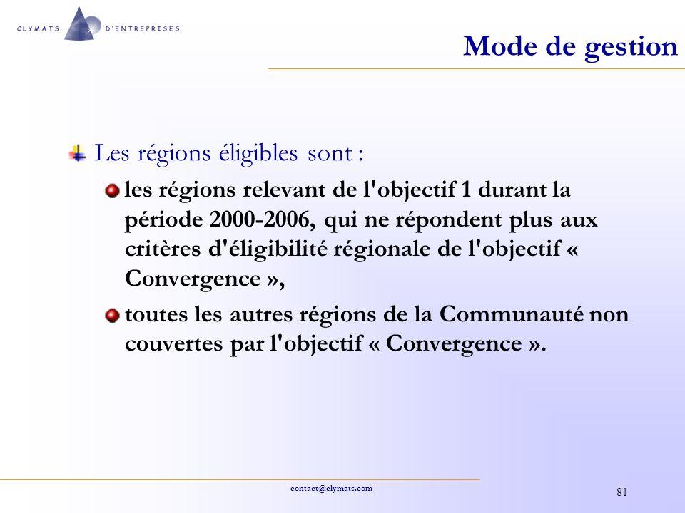 contact@clymats.com 81 Mode de gestion Les régions éligibles sont : les régions relevant de l'objectif 1 durant la période 2000-2006, qui ne répondent