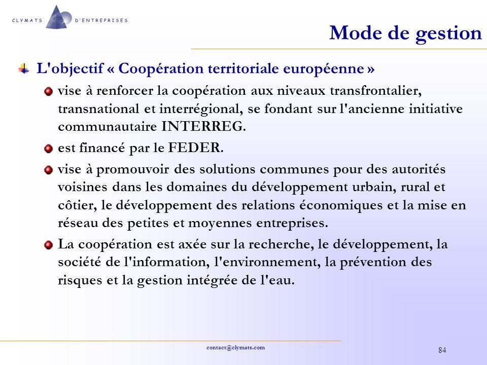 contact@clymats.com 84 Mode de gestion L'objectif « Coopération territoriale européenne » vise à renforcer la coopération aux niveaux transfrontalier,