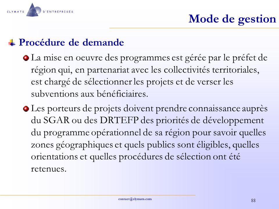 contact@clymats.com 88 Mode de gestion Procédure de demande La mise en oeuvre des programmes est gérée par le préfet de région qui, en partenariat ave