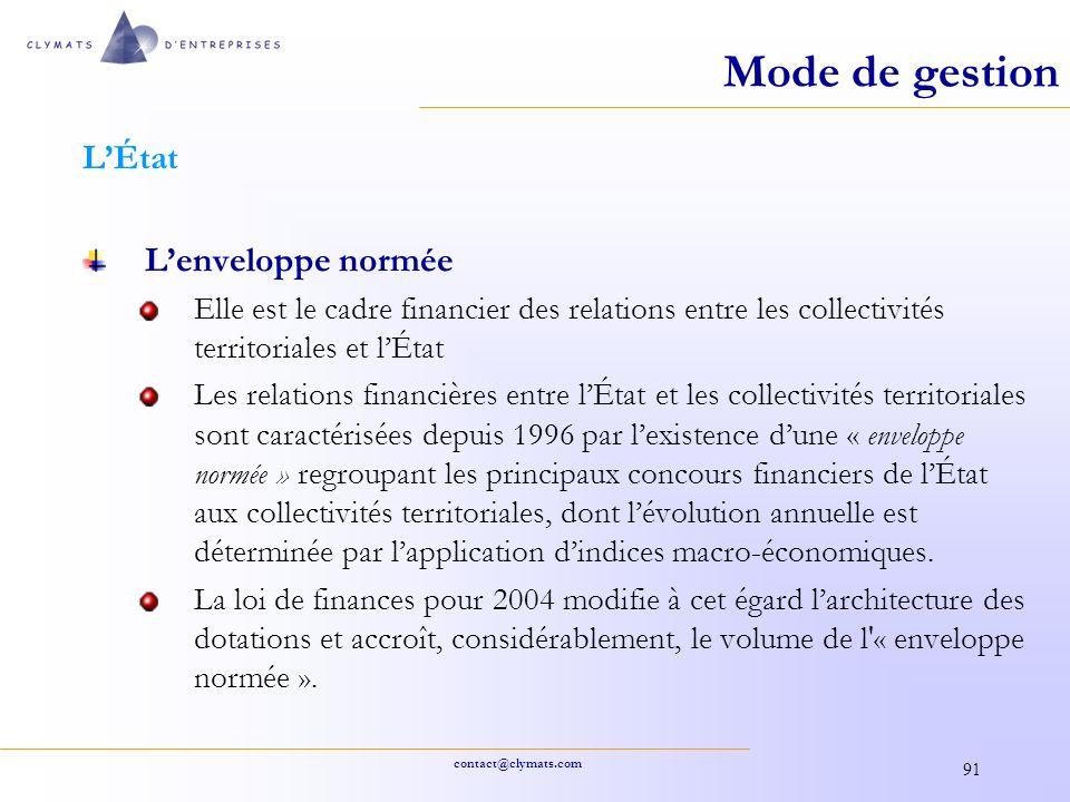 contact@clymats.com 91 Mode de gestion LÉtat Lenveloppe normée Elle est le cadre financier des relations entre les collectivités territoriales et lÉta