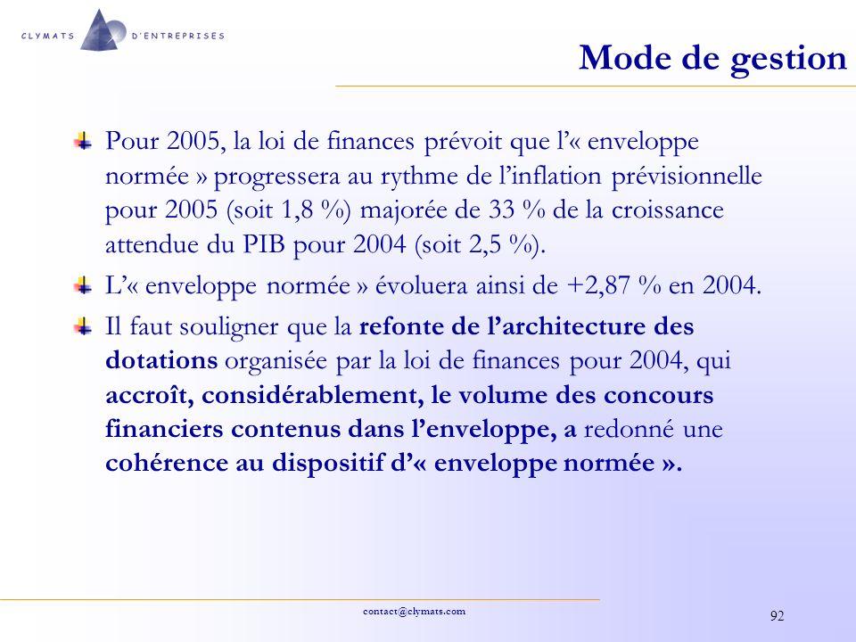 contact@clymats.com 92 Mode de gestion Pour 2005, la loi de finances prévoit que l« enveloppe normée » progressera au rythme de linflation prévisionne