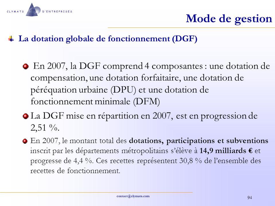 contact@clymats.com 94 Mode de gestion La dotation globale de fonctionnement (DGF) En 2007, la DGF comprend 4 composantes : une dotation de compensati