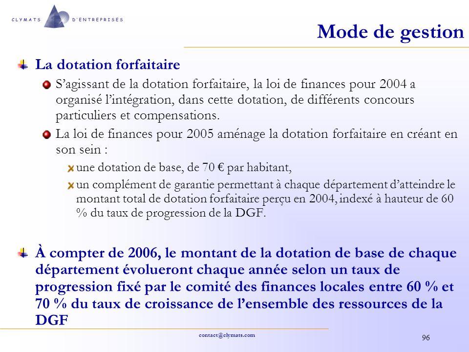 contact@clymats.com 96 Mode de gestion La dotation forfaitaire Sagissant de la dotation forfaitaire, la loi de finances pour 2004 a organisé lintégrat