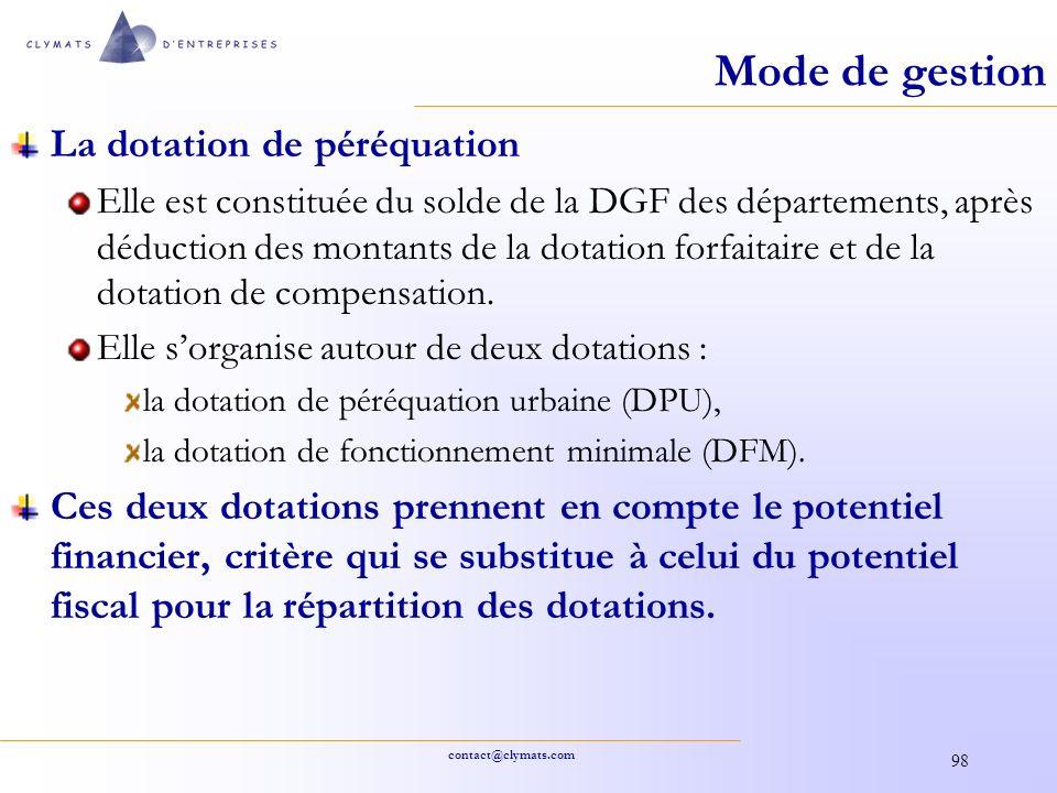 contact@clymats.com 98 Mode de gestion La dotation de péréquation Elle est constituée du solde de la DGF des départements, après déduction des montant