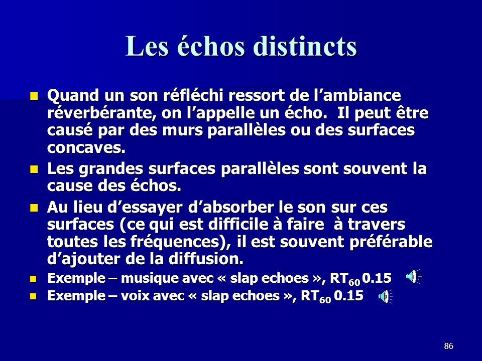 85 Les temps darrivée et les échos Les sons arrivant à loreille à moins de 1msec dintervalle sont utilisés pour discerner la direction, car la distance entre les oreilles (environ 8 pouces), correspond à moins que 1msec.