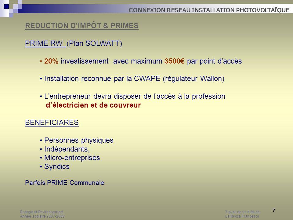 18 PRIX MOYEN htva Wc 5 à 8 kWc 1 kWc = 6000 (850 kWh/an) 5 kWc = 30000 (4250 kWh/an) 10 kWc = 55000 (8500 kWh/an) M² 625 à 1000 Énergie et EnvironnementTravail de fin détude Année scolaire 2007-2008 La Rocca Francesco CONNEXION RESEAU INSTALLATION PHOTOVOLTAÏQUE COÛT INSTALLATION PHOTOVOLTAIQUE