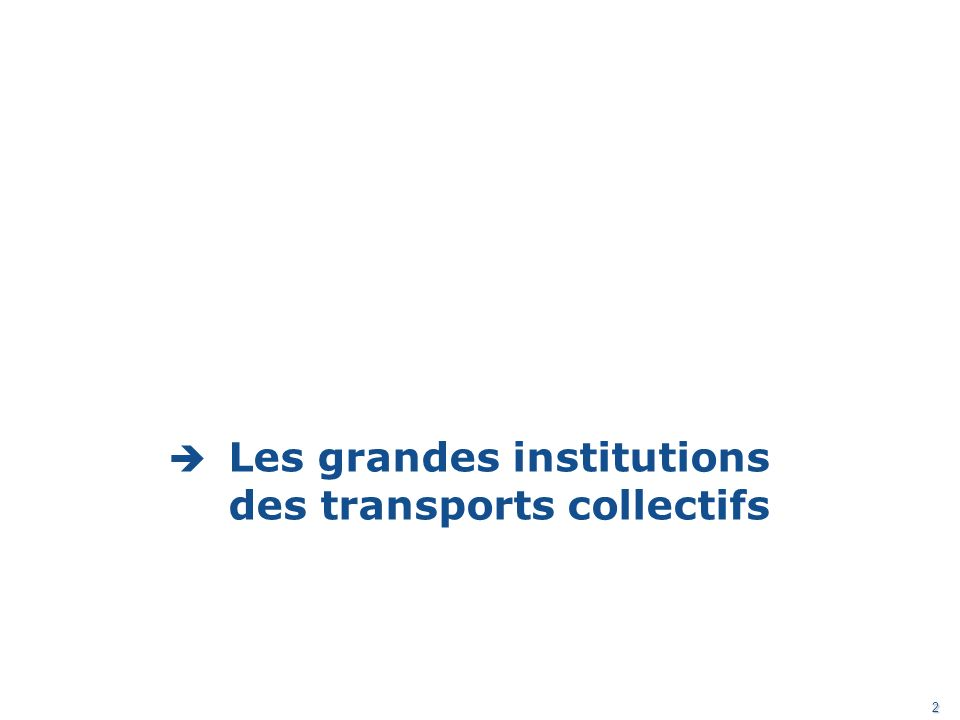 2 Les grandes institutions des transports collectifs