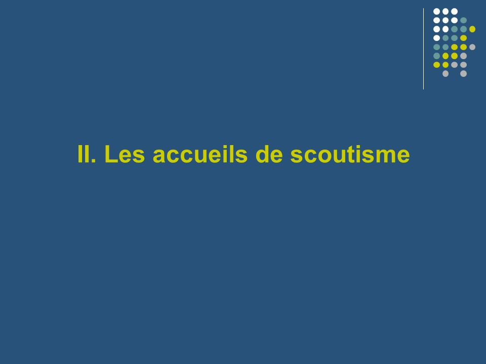 II. Les accueils de scoutisme
