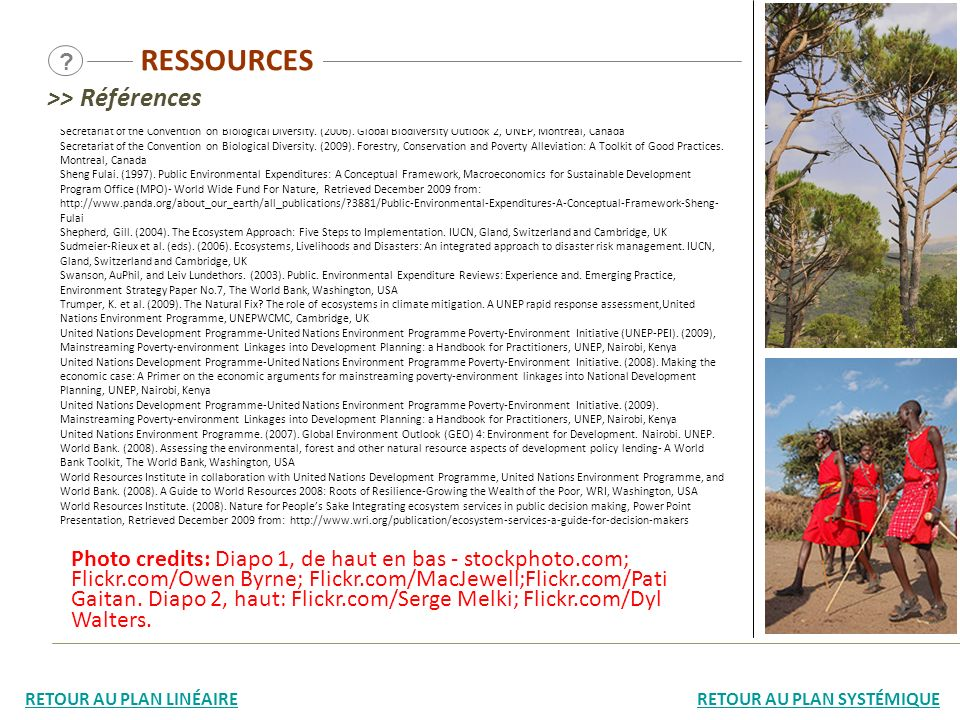 RESSOURCES ? Secretariat of the Convention on Biological Diversity. (2006). Global Biodiversity Outlook 2, UNEP, Montreal, Canada Secretariat of the C