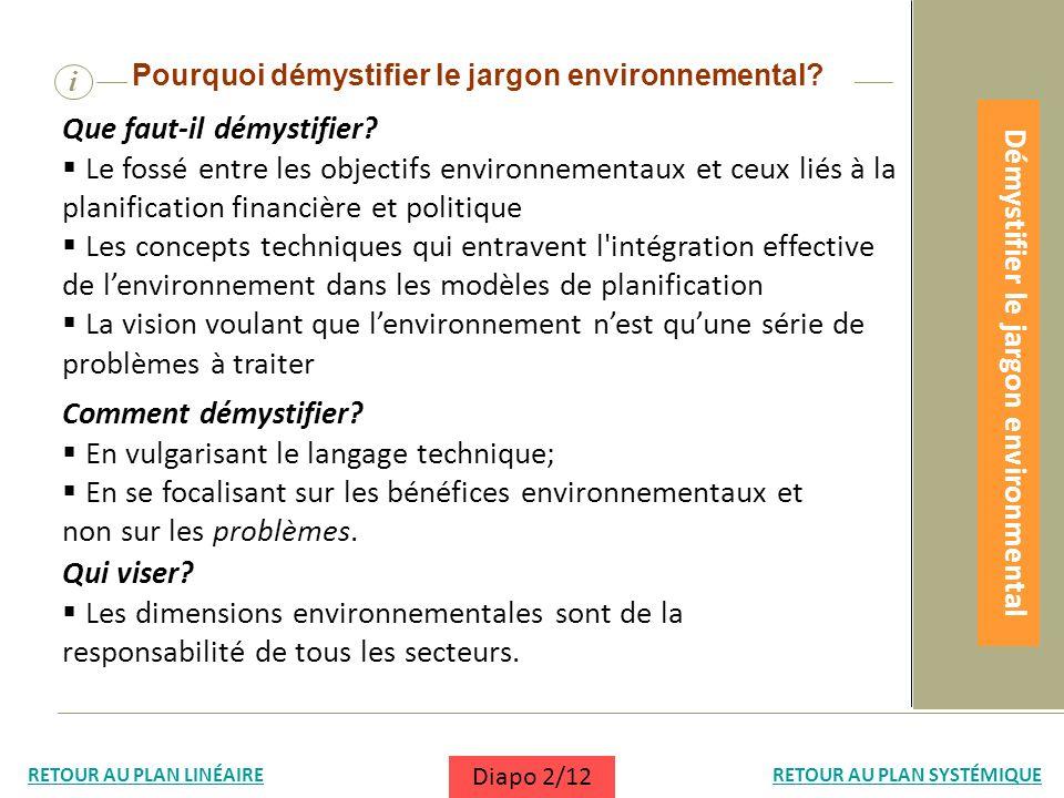 i Pourquoi démystifier le jargon environnemental? Que faut-il démystifier? Le fossé entre les objectifs environnementaux et ceux liés à la planificati