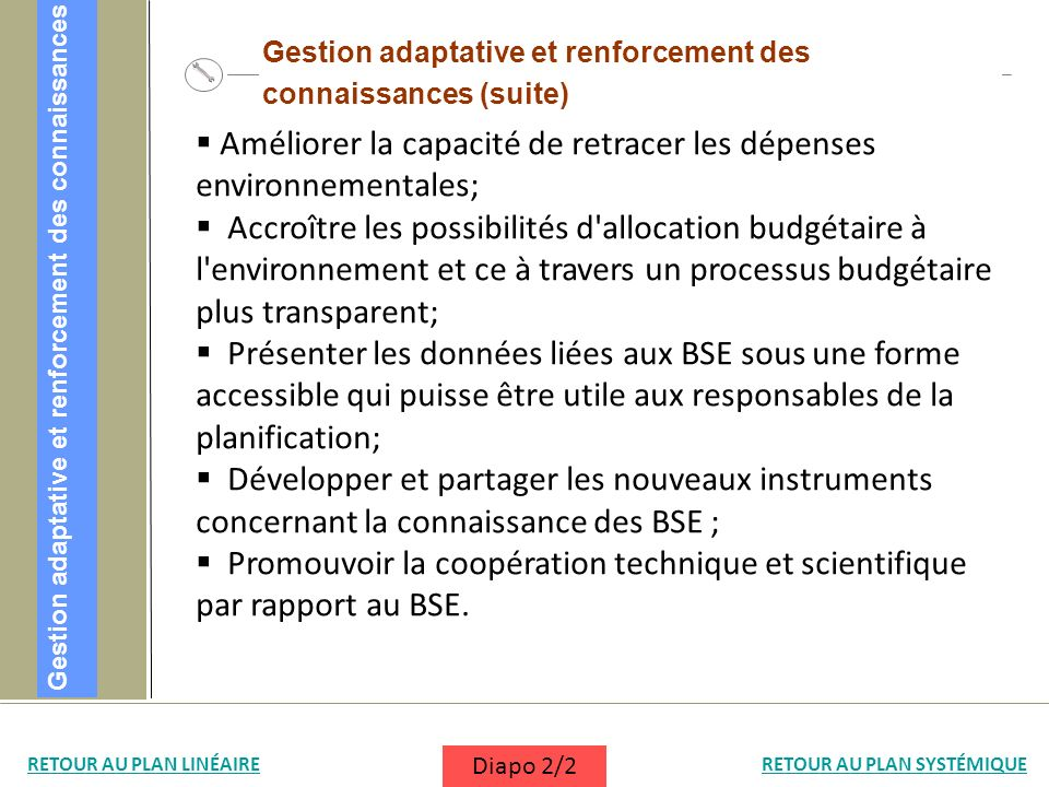 Améliorer la capacité de retracer les dépenses environnementales; Accroître les possibilités d'allocation budgétaire à l'environnement et ce à travers