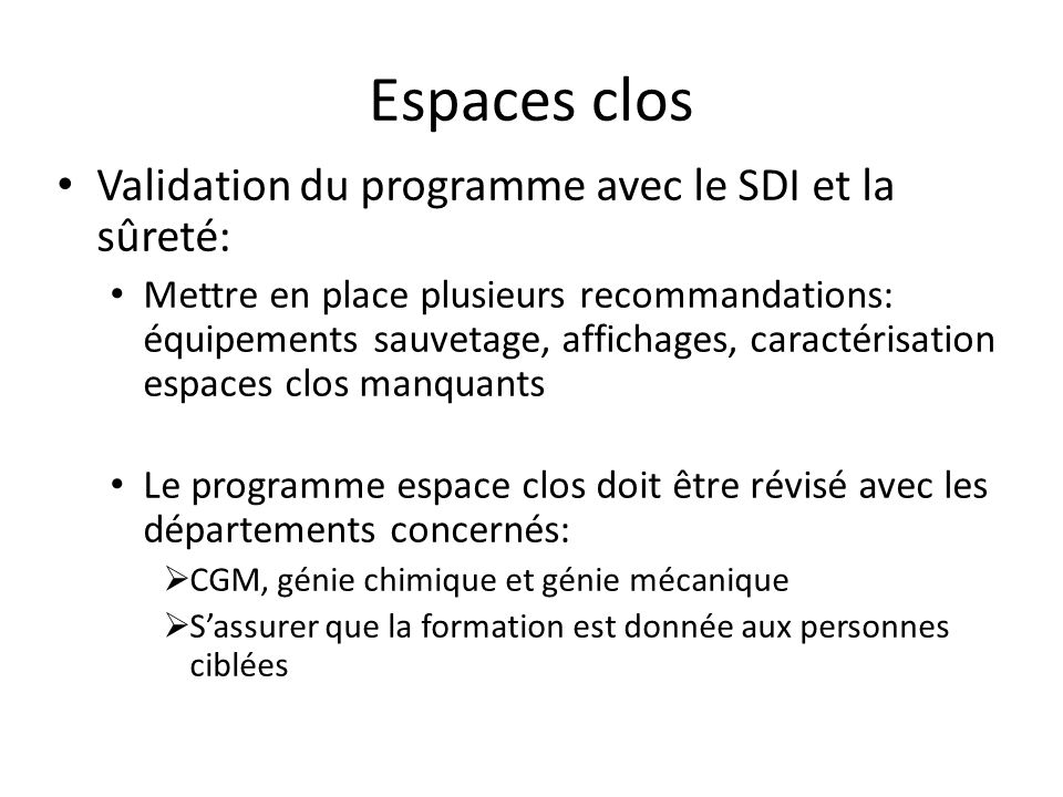 Espaces clos Validation du programme avec le SDI et la sûreté: Mettre en place plusieurs recommandations: équipements sauvetage, affichages, caractéri