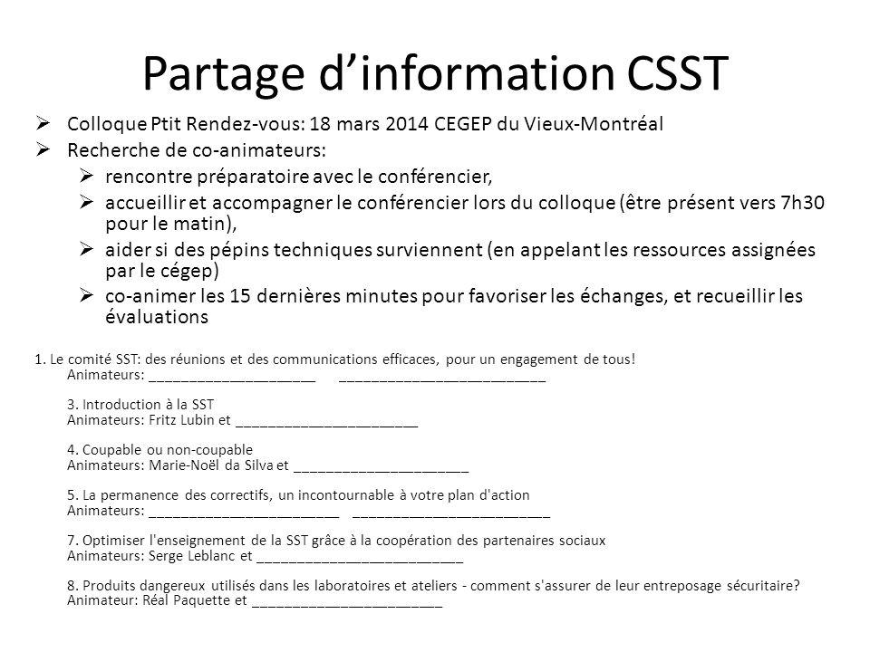 Partage dinformation CSST Colloque Ptit Rendez-vous: 18 mars 2014 CEGEP du Vieux-Montréal Recherche de co-animateurs: rencontre préparatoire avec le c