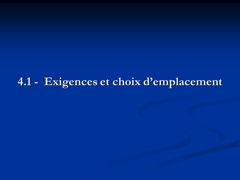 4.1 - Exigences et choix demplacement