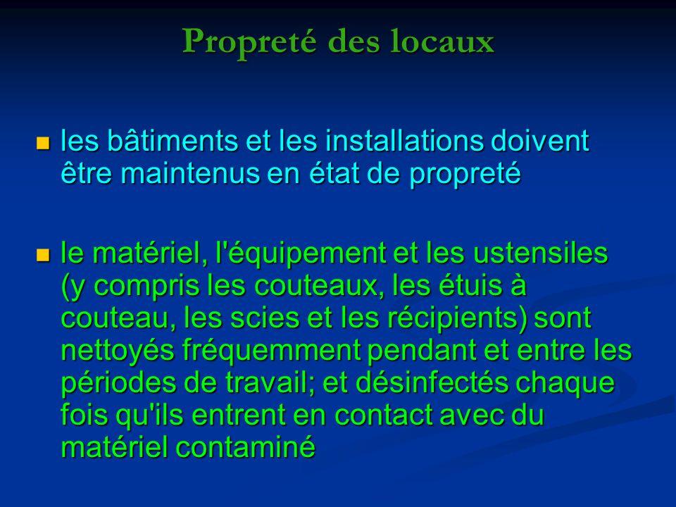 Propreté des locaux les bâtiments et les installations doivent être maintenus en état de propreté les bâtiments et les installations doivent être main
