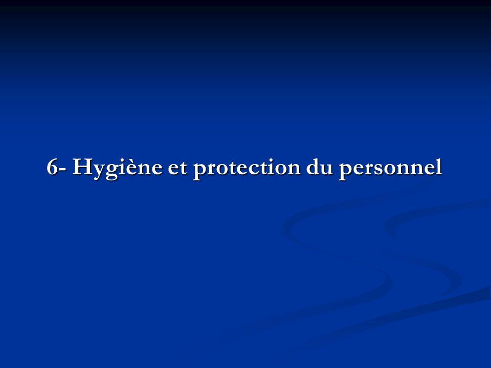 6- Hygiène et protection du personnel 6- Hygiène et protection du personnel