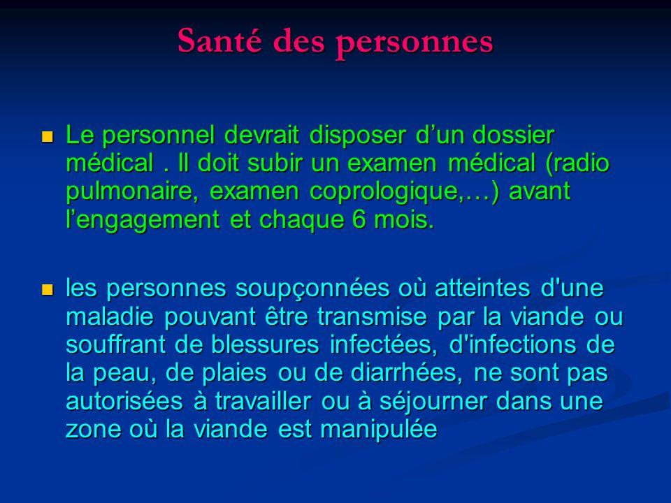 Santé des personnes Le personnel devrait disposer dun dossier médical. Il doit subir un examen médical (radio pulmonaire, examen coprologique,…) avant