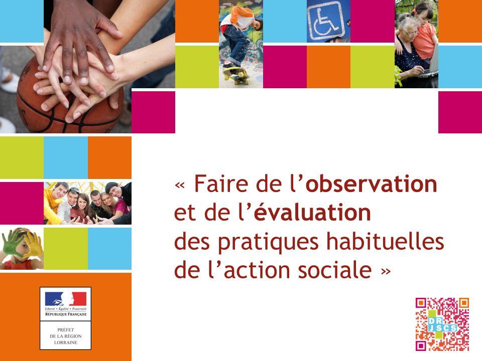 « Faire de lobservation et de lévaluation des pratiques habituelles de laction sociale »