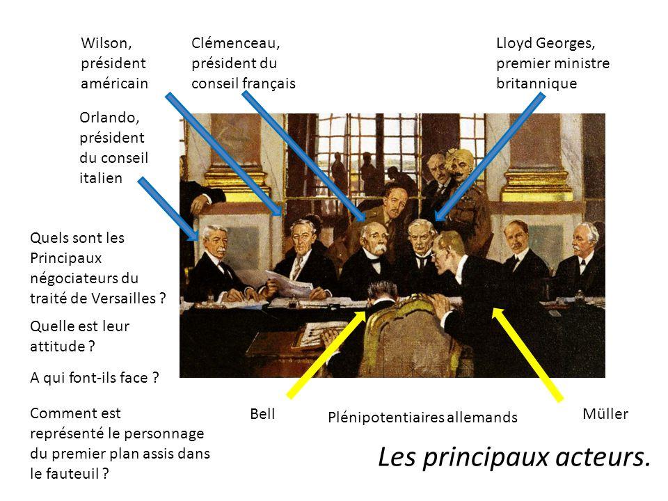 Orlando, président du conseil italien Wilson, président américain Clémenceau, président du conseil français Lloyd Georges, premier ministre britanniqu