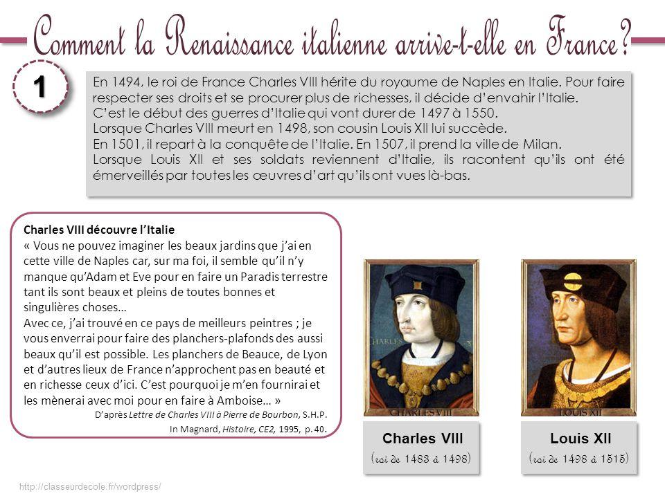 1 En 1494, le roi de France Charles VIII hérite du royaume de Naples en Italie. Pour faire respecter ses droits et se procurer plus de richesses, il d