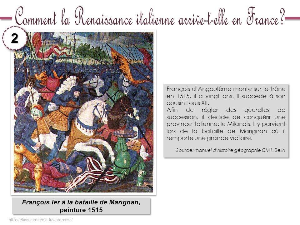 2 François Ier à la bataille de Marignan, peinture 1515 François Ier à la bataille de Marignan, peinture 1515 François dAngoulême monte sur le trône e