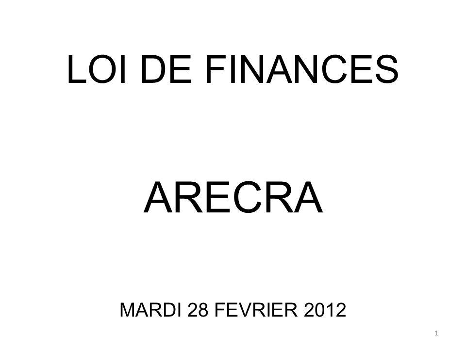 LOI DE FINANCES ARECRA MARDI 28 FEVRIER 2012 1