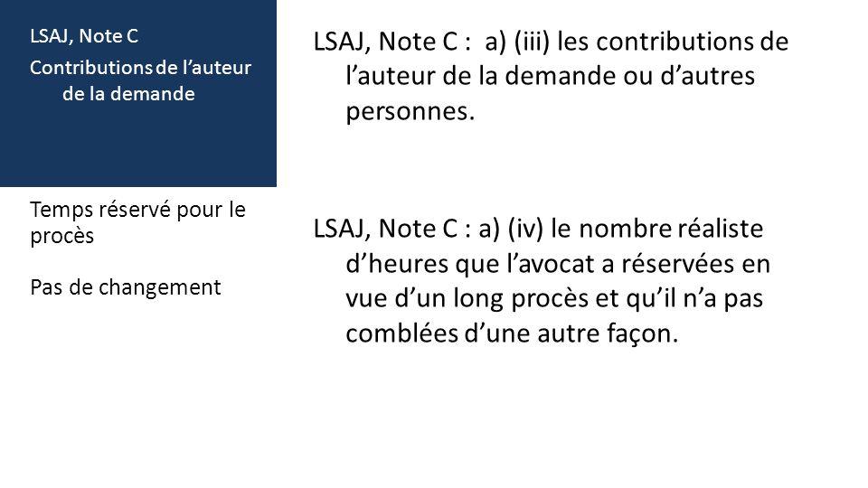 LSAJ, Note C Contributions de lauteur de la demande LSAJ, Note C : a) (iii) les contributions de lauteur de la demande ou dautres personnes.