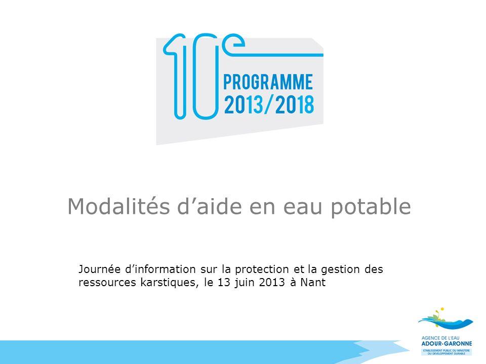 Modalités daide en eau potable Journée dinformation sur la protection et la gestion des ressources karstiques, le 13 juin 2013 à Nant