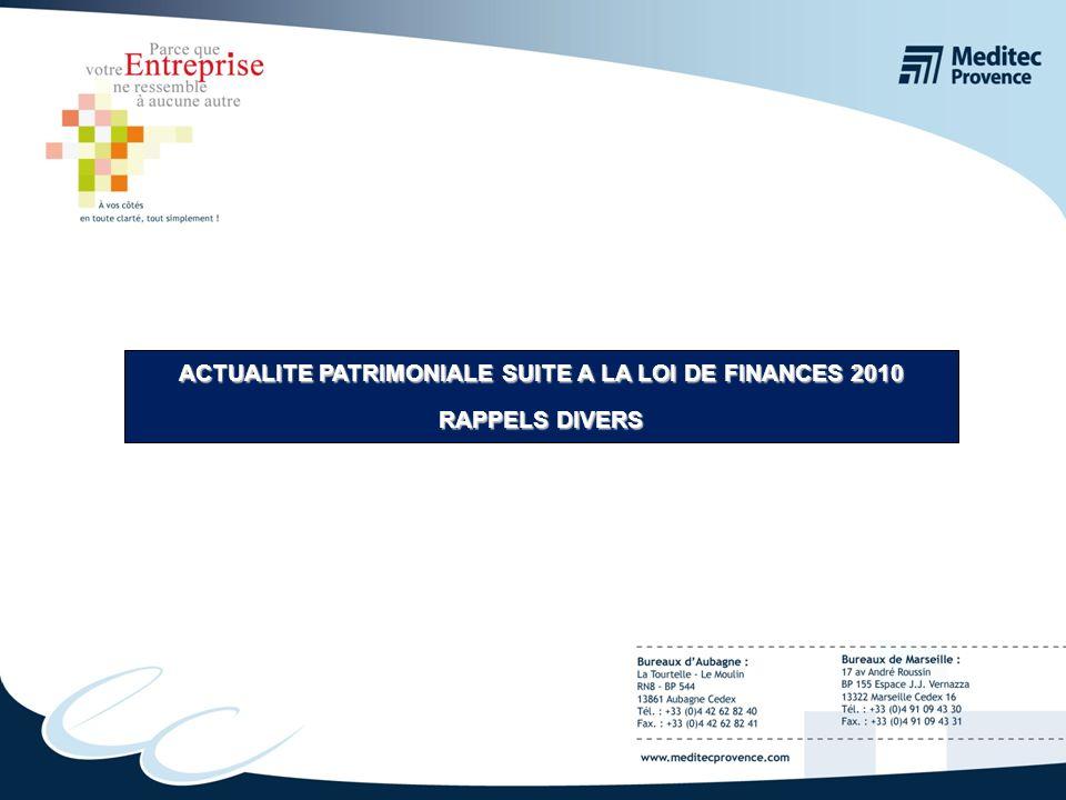 ACTUALITE PATRIMONIALE SUITE A LA LOI DE FINANCES 2010 RAPPELS DIVERS