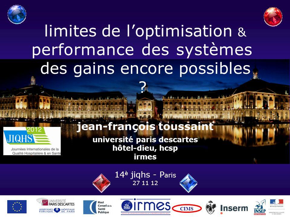 limites de loptimisation & performance des systèmes jean-françois toussaint université paris descartes hôtel-dieu, hcsp irmes 14 è jiqhs - P aris 27 1