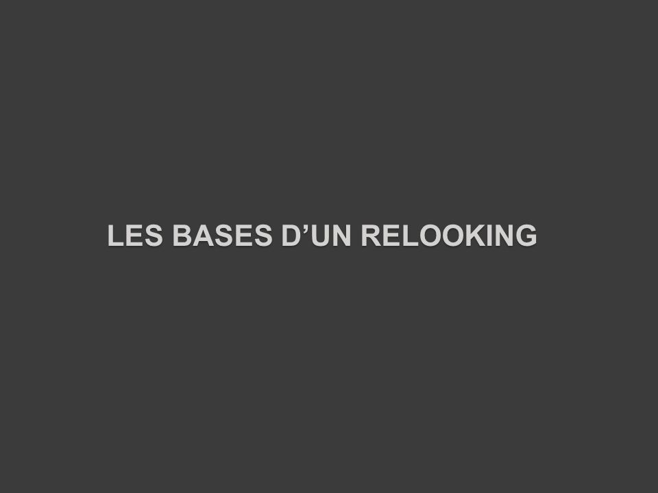 LES BASES DUN RELOOKING