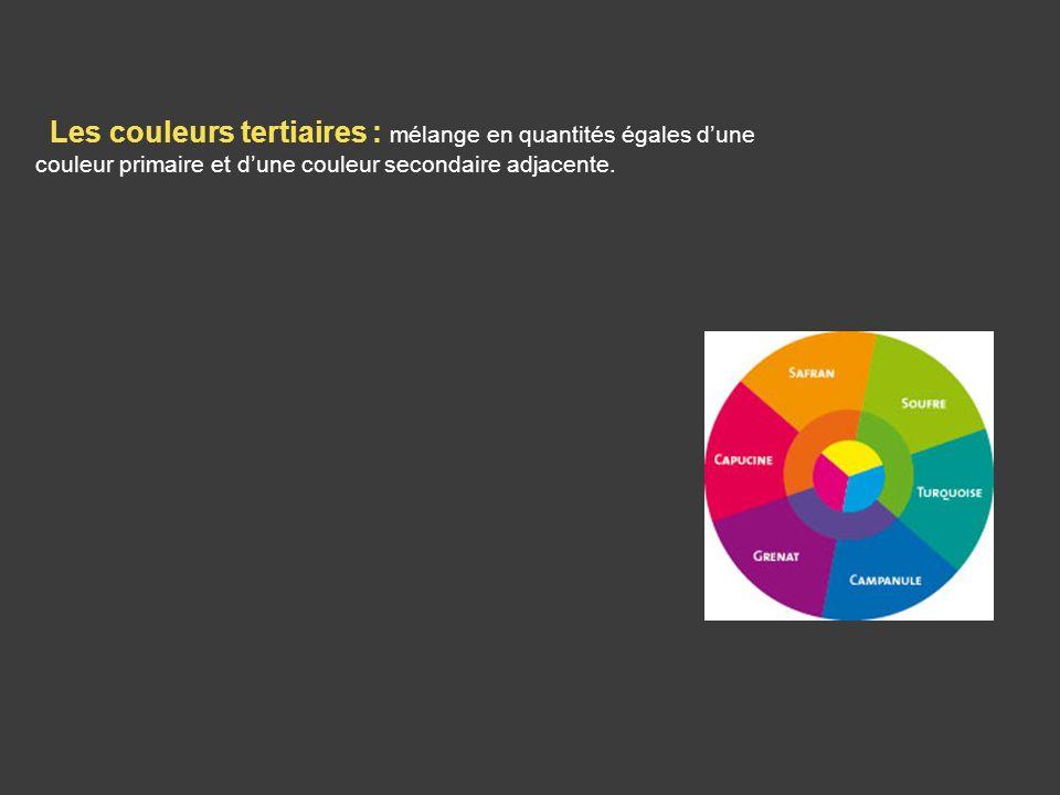 Les couleurs tertiaires : mélange en quantités égales dune couleur primaire et dune couleur secondaire adjacente.