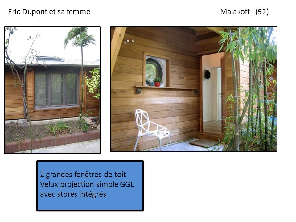 Eric Dupont et sa femmeMalakoff (92) 2 grandes fenêtres de toit Velux projection simple GGL avec stores intégrés