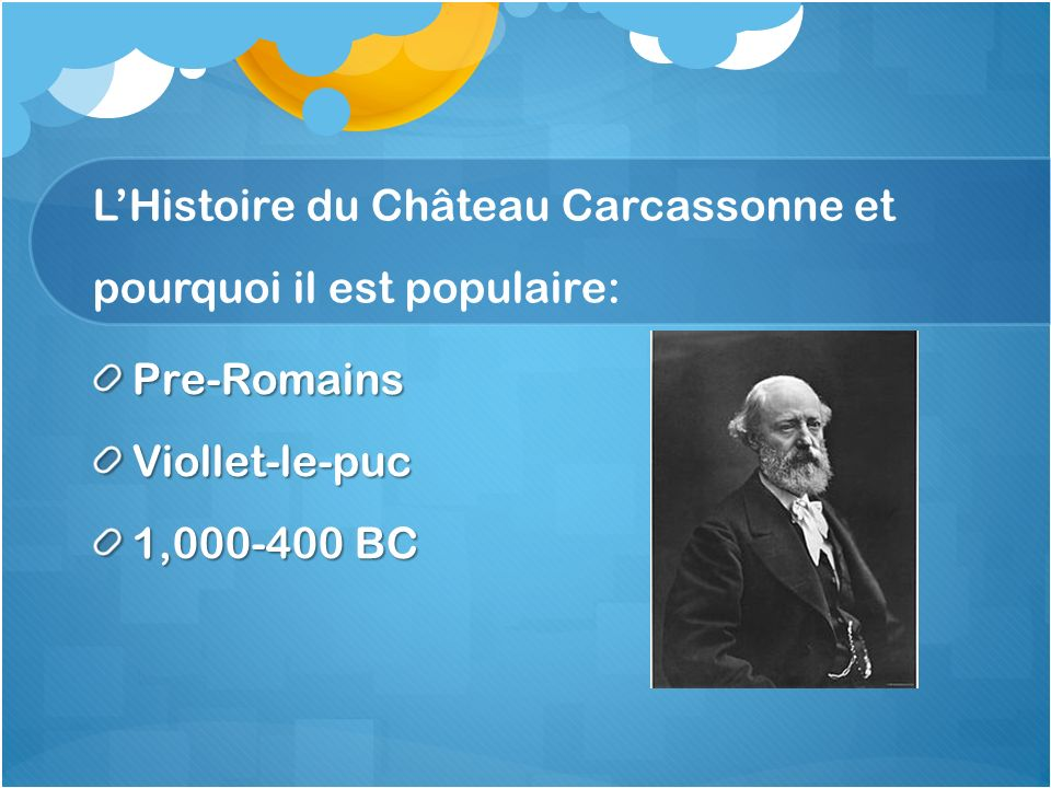 LHistoire du Château Carcassonne et pourquoi il est populaire: Pre-RomainsViollet-le-puc 1,000-400 BC