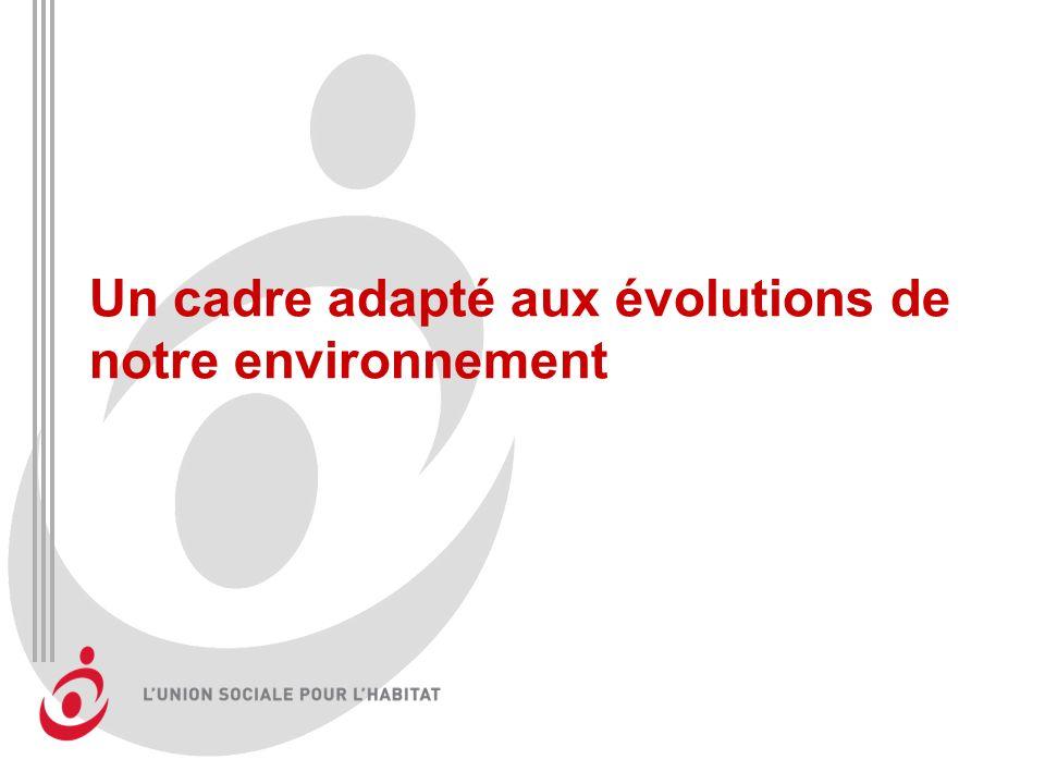 Un cadre adapté aux évolutions de notre environnement