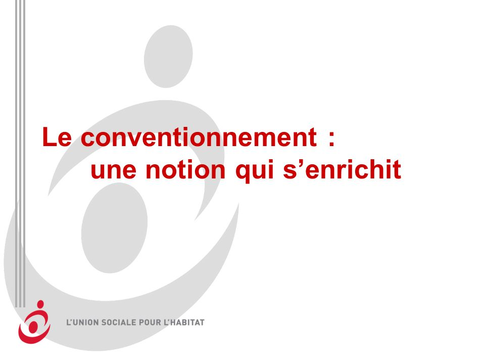 Le conventionnement : une notion qui senrichit