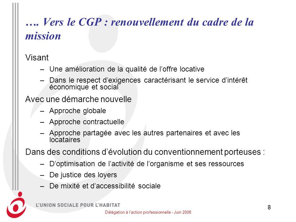 Délégation à l'action professionnelle - Juin 2008 8 …. Vers le CGP : renouvellement du cadre de la mission Visant –Une amélioration de la qualité de l