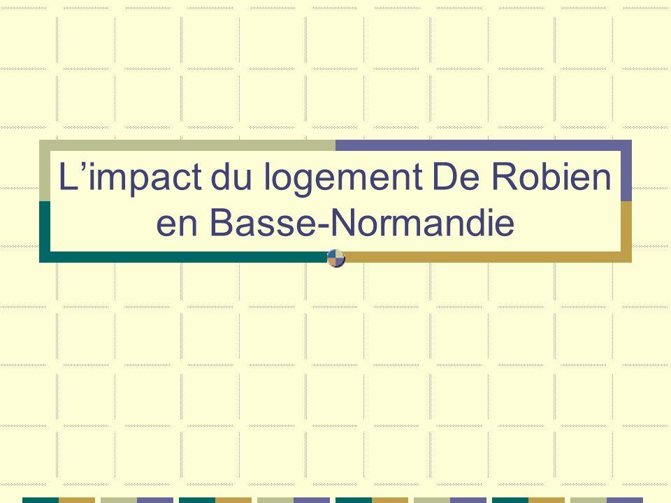 Limpact du logement De Robien en Basse-Normandie