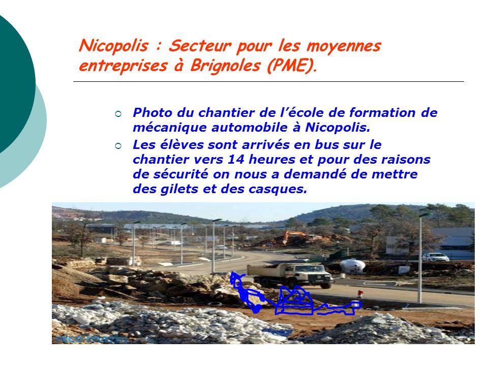Nicopolis : Secteur pour les moyennes entreprises à Brignoles (PME). Photo du chantier de lécole de formation de mécanique automobile à Nicopolis. Les