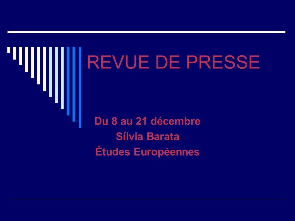 REVUE DE PRESSE Du 8 au 21 décembre Sílvia Barata Études Européennes