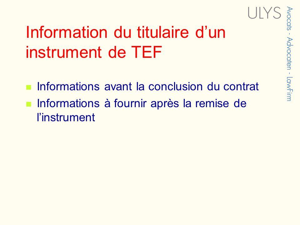 Information du titulaire dun instrument de TEF Informations avant la conclusion du contrat Informations à fournir après la remise de linstrument