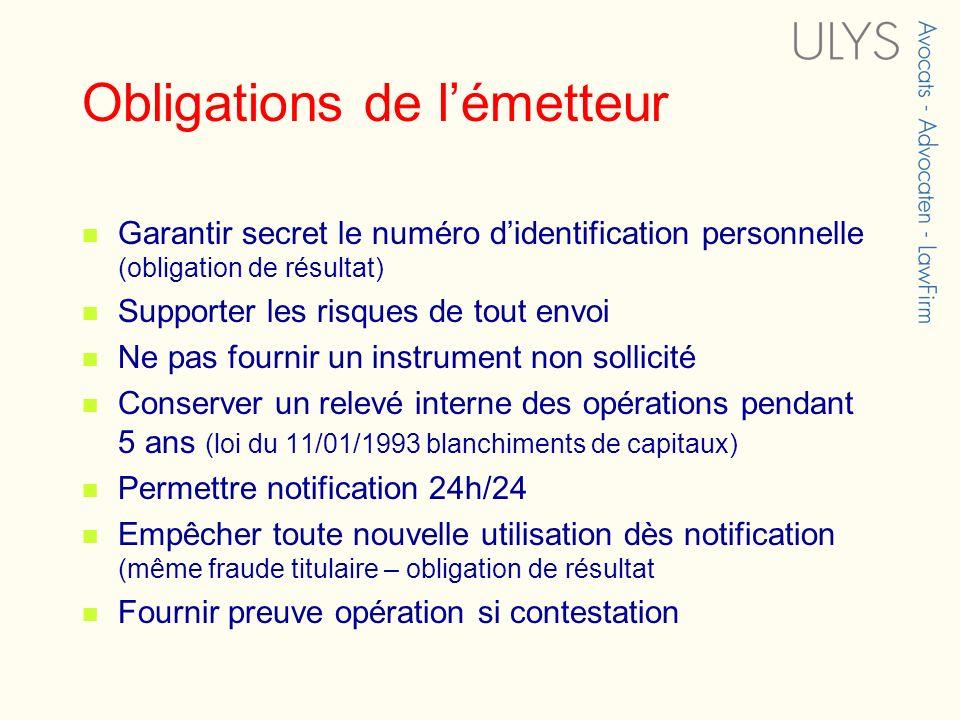 Obligations de lémetteur Garantir secret le numéro didentification personnelle (obligation de résultat) Supporter les risques de tout envoi Ne pas fou