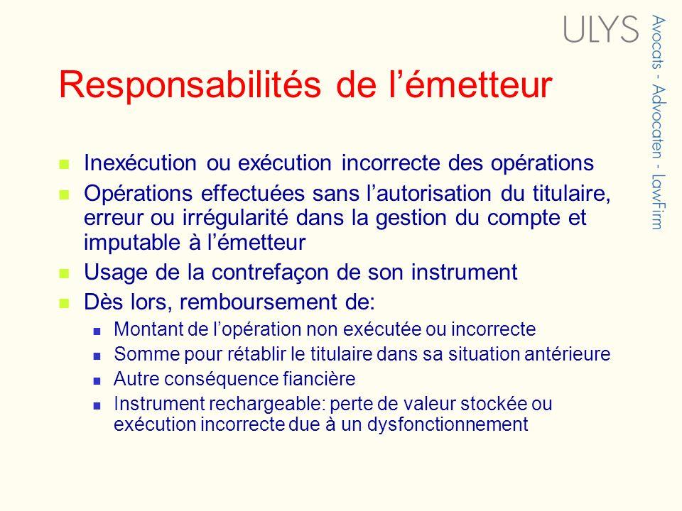 Responsabilités de lémetteur Inexécution ou exécution incorrecte des opérations Opérations effectuées sans lautorisation du titulaire, erreur ou irrég