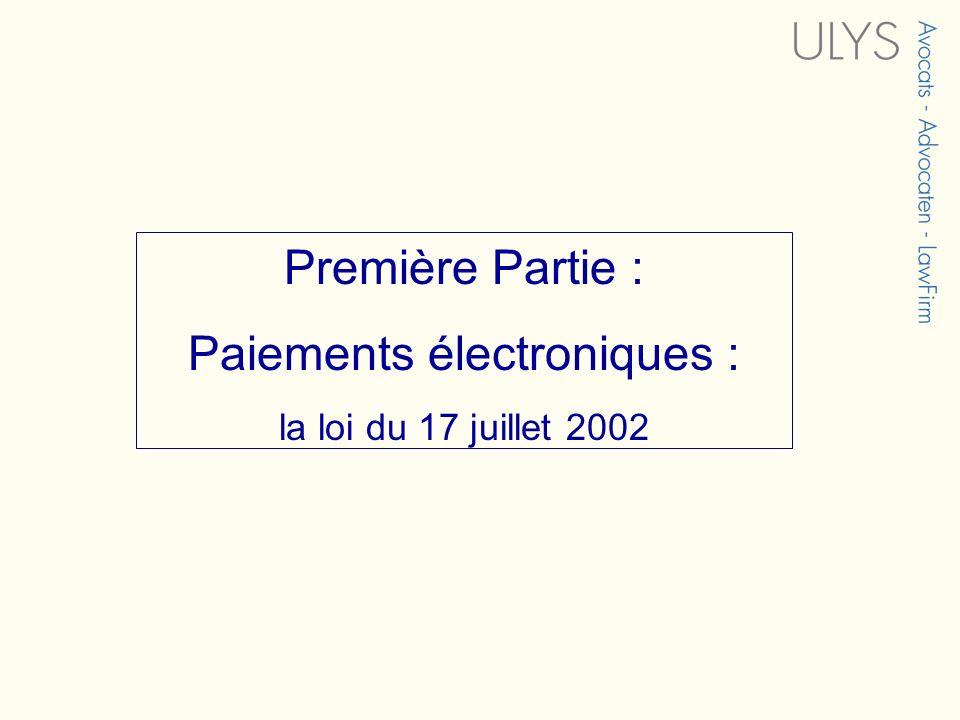Première Partie : Paiements électroniques : la loi du 17 juillet 2002