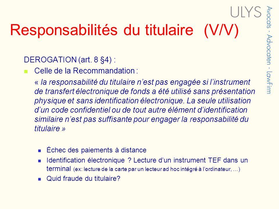 Responsabilités du titulaire (V/V) DEROGATION (art. 8 §4) : Celle de la Recommandation : « la responsabilité du titulaire nest pas engagée si linstrum