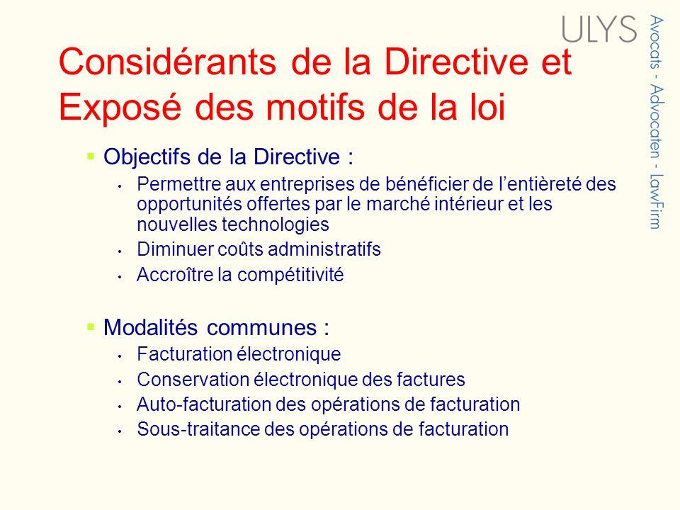 Considérants de la Directive et Exposé des motifs de la loi Objectifs de la Directive : Permettre aux entreprises de bénéficier de lentièreté des oppo