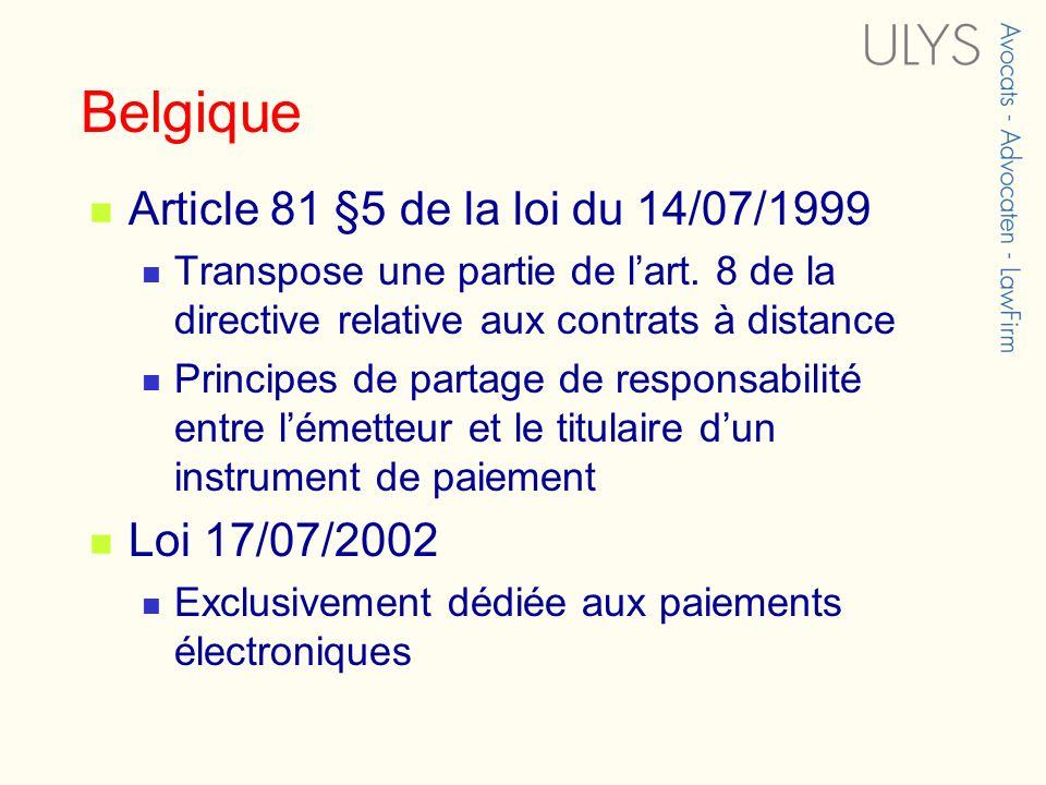 Belgique Article 81 §5 de la loi du 14/07/1999 Transpose une partie de lart. 8 de la directive relative aux contrats à distance Principes de partage d
