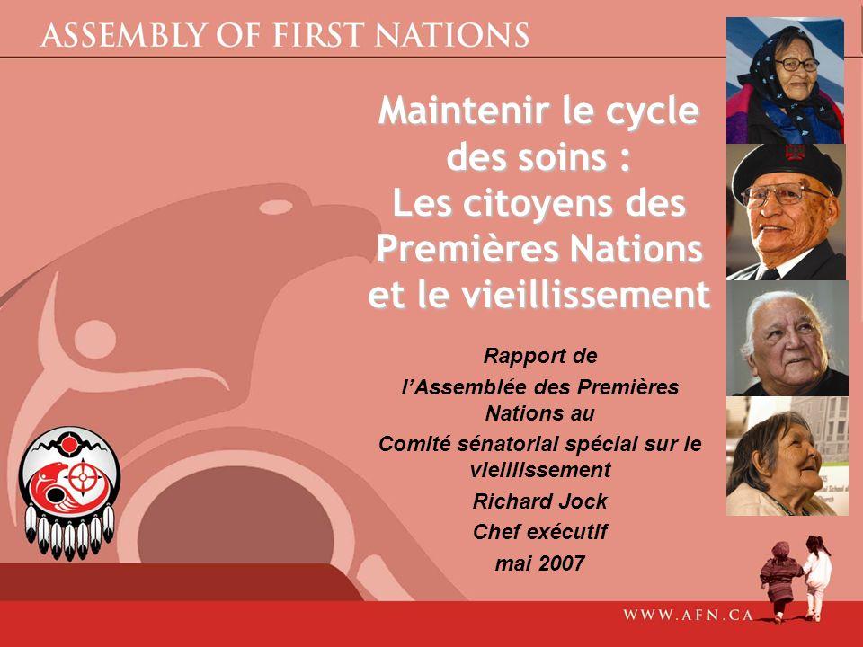 Maintenir le cycle des soins : Les citoyens des Premières Nations et le vieillissement Rapport de lAssemblée des Premières Nations au Comité sénatoria