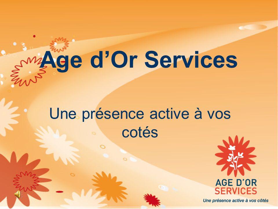 LAge dOr Expansion S.A Une présence active à vos cotés Age dOr Services