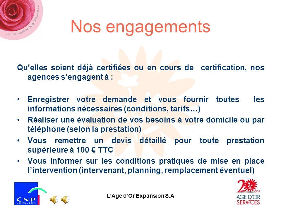 LAge dOr Expansion S.A La certification NF Service à domicile Le réseau Age dOr Services est en cours de certification NF Service à domicile : A ce jo